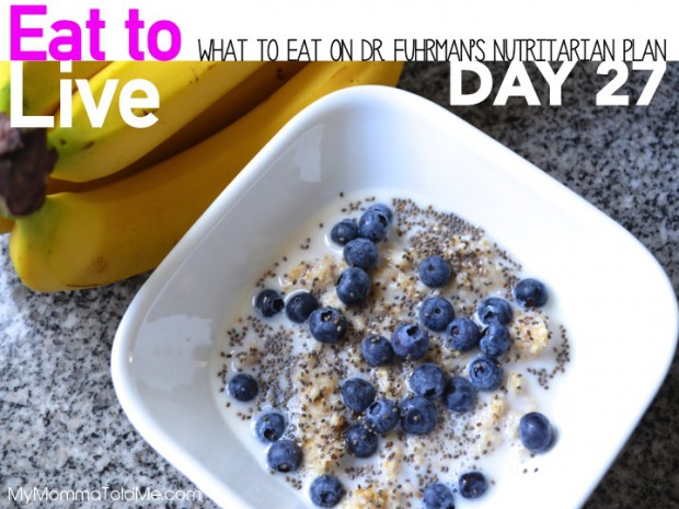 Day 27 What to Eat to Dr Fuhrmans Eat to Live Nutritarian Plan