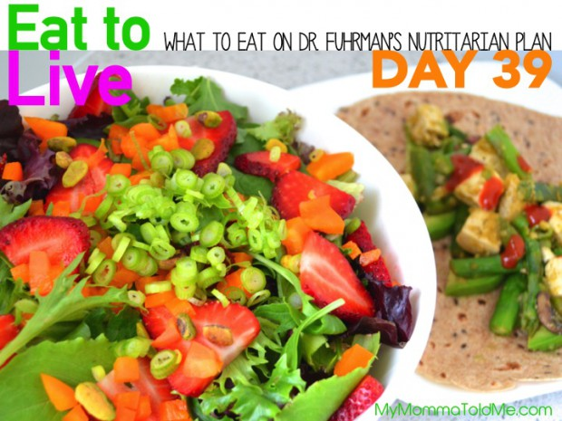 Day 39 What to eat on Dr Fuhrmans Nutritarian Eat to Live 6 Week Plan MyMommaToldMe.com