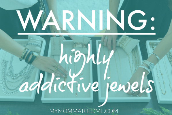 Stella & Dot 2016 Collection Highly Addictive Jewels Stella & Dot warning