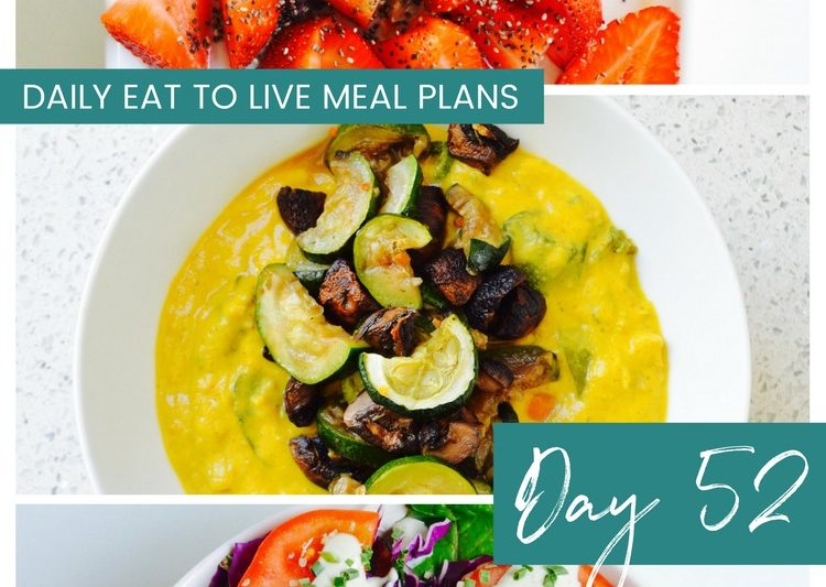 Day 52 Daily Eat to Live Meal Plans Dr Furhman Nutritarian menu no oil vegan recipes whole food plant based Dr Greger How Not to Die What the Health