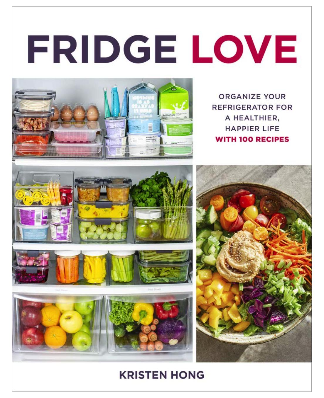 Fridge Love Cookbook Kristen Hong produce storage refrigerator organization guide